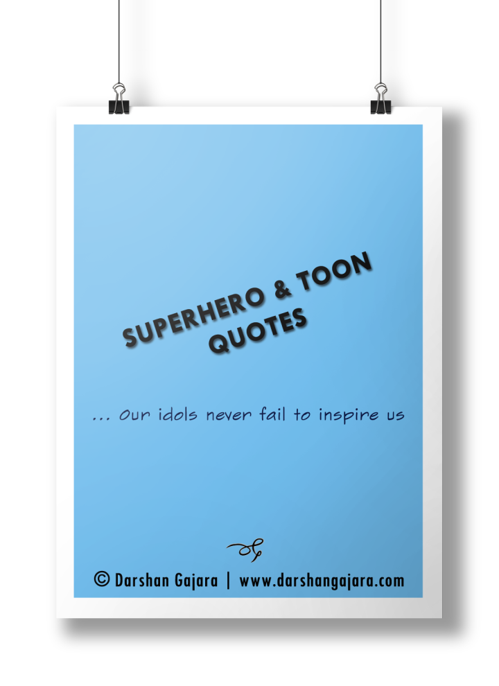 Superhero & Toon Quotes