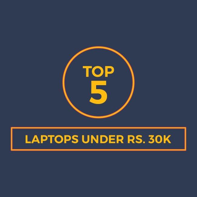 Top 5 Laptops Under Rs. 30k