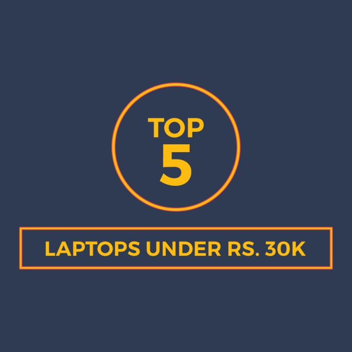 Top 5 Laptops Under Rs. 30k